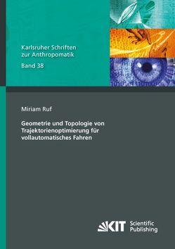 Geometrie und Topologie von Trajektorienoptimierung für vollautomatisches Fahren von Ruf,  Miriam