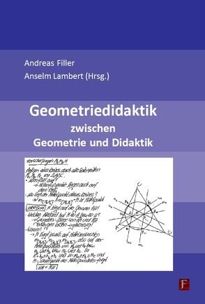 Geometriedidaktik zwischen Geometrie und Didaktik von Filler,  Andreas, Lambert,  Anselm