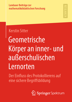 Geometrische Körper an inner- und außerschulischen Lernorten von Sitter,  Kerstin