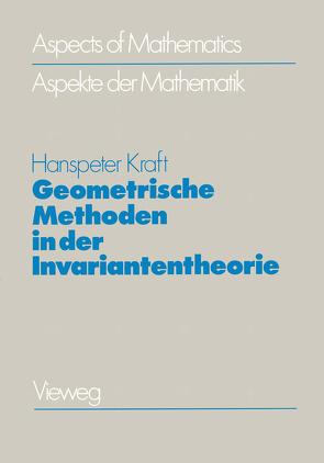 Geometrische Methoden in der Invariantentheorie von Kraft,  Hanspeter
