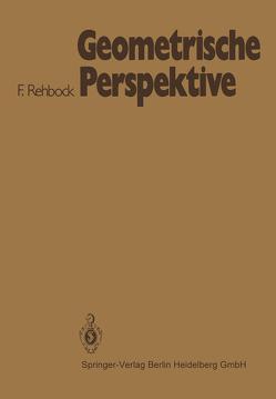 Geometrische Perspektive von Rehbock,  Fritz
