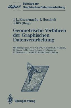Geometrische Verfahren der Graphischen Datenverarbeitung von Barth,  W., Boehm,  W., Encarnacao,  Jose L., Greipel,  K.-P., Hagen,  H., Hornung,  C., Hoschek,  Josef, Lasser,  D., Nowacki,  H., Pottmann,  H., Rix,  Joachim, Seidel,  H., Stachel,  H., Steiner,  S.