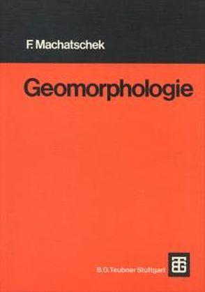 Geomorphologie von Graul,  Hans, Machatschek,  Fritz, Rathjens,  Carl