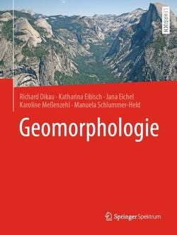 Geomorphologie von Dikau,  Richard, Eibisch,  Katharina, Eichel,  Jana, Meßenzehl,  Karoline, Schlummer-Held,  Manuela