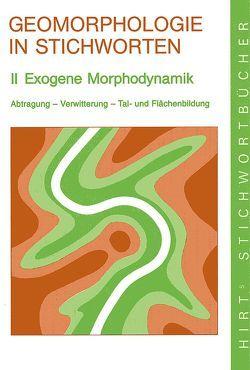 Geomorphologie in Stichworten / Exogene Morphodynamik von Bauer,  Berthold, Fischer,  Hans, Wilhelmy,  Herbert