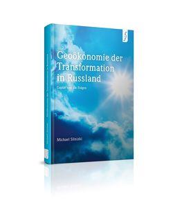 Geoökonomie der Transformation in Russland von Silnizki,  Michael