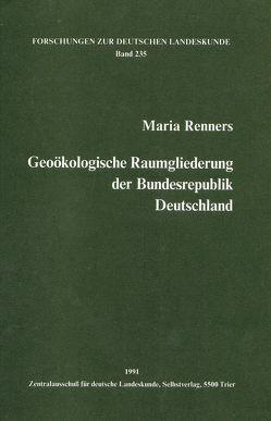 Geoökologische Raumgliederung der Bundesrepublik Deutschland von Renners,  Maria