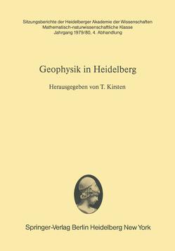 Geophysik in Heidelberg von Kirsten,  T.