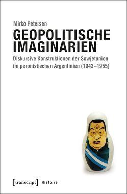 Geopolitische Imaginarien von Petersen,  Mirko