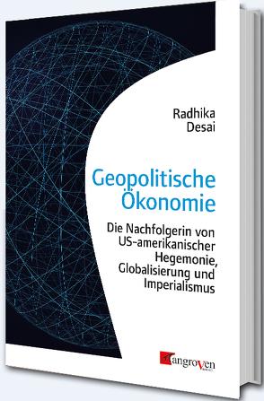 Geopolitische Ökonomie von Desai,  Radhika
