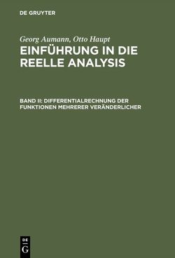 Georg Aumann; Otto Haupt: Einführung in die reelle Analysis / Differentialrechnung der Funktionen mehrerer Veränderlicher von Aumann,  Georg, Haupt,  Otto