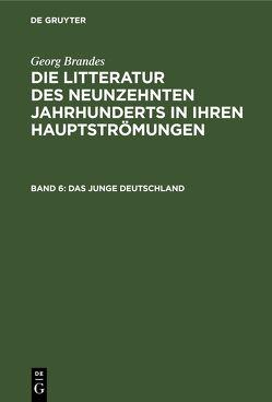 Georg Brandes: Die Litteratur des neunzehnten Jahrhunderts in ihren Hauptströmungen / Das junge Deutschland von Brandes,  Georg