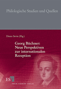 Georg Büchner: Neue Perspektiven zur internationalen Rezeption von Chisholm,  David, Dedner,  Burghard, Doppler,  Bernhard, Fortmann,  Patrick, Goltschnigg,  Dietmar, Grimm,  Reinhold, Hermand,  Jost, Hess-Lüttich,  Ernest W. B., Holzner,  Johann, Höyng,  Peter, Koepke,  Wulf, Lazar,  Adrienn, Lyon,  John B., Neuhuber,  Christian, Schanze,  Helmut, Sevin,  Dieter, Steding,  Sören A., Taniguchi,  Koji, Ungurianu,  Lioba, Ünlü,  Selçuk, Warmbold,  Joachim, Zanasi,  Giusi, Zeller,  Christoph