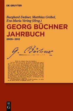 Georg Büchner Jahrbuch / 2009-2012 von Dedner,  Burghard, Gröbel,  Matthias, Vering,  Eva-Maria