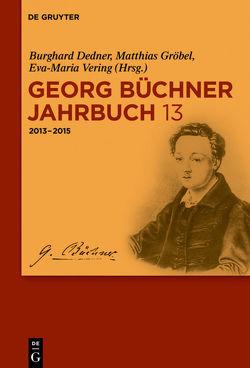 Georg Büchner Jahrbuch / 2013–2015 von Dedner,  Burghard, Georg Büchner Gesellschaft, Gröbel,  Matthias, Vering,  Eva-Maria