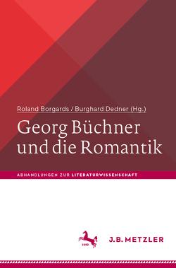 Georg Büchner und die Romantik von Borgards,  Roland, Dedner,  Burghard