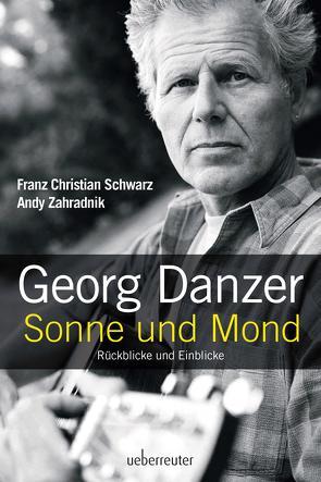 Georg Danzer – Sonne und Mond von Schwarz,  Franz Christian, Zahradnik,  Andy