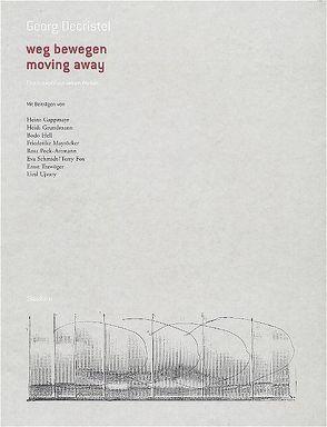 Georg Decristel: weg bewegen. moving away von Georg Decristel,  Georg