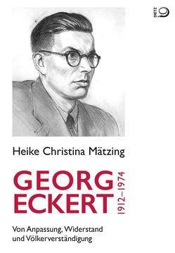 Georg Eckert. 1912–1974 von Mätzing,  Heike Christina