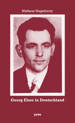 Georg Elser in Deutschland von Hagedorny,  Matheus