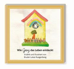 Georg entdeckt das Leben von Ohlerth,  Winfried, Ruegenberg,  Lukas