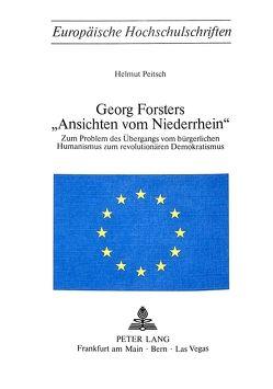 Georg Forsters «Ansichten vom Niederrhein» von Peitsch,  Helmut