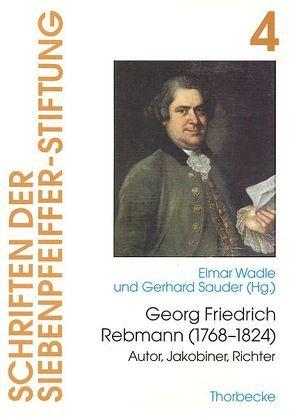 Georg Friedrich Rebmann (1768-1824) von Sauder,  Gerhard, Wadle,  Elmar