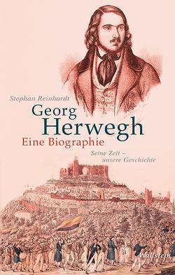 Georg Herwegh. Eine Biographie von Reinhardt,  Stephan