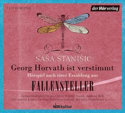 Georg Horvath ist verstimmt von Bick,  Andreas, Brügger,  Katja, Engler,  Martin, Metschurat,  Barnaby, Stanišić,  Saša, Sturm,  Oliver