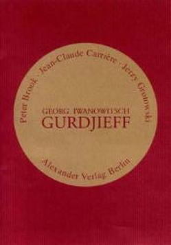 Georg Iwanowitsch Gurdjieff von Brook,  Peter, Carriere,  Jean-Claude, Grotowski,  Jerzy, Mey,  Hans H, Panafieu,  Bruno de