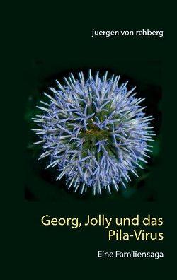 Georg, Jolly und das Pila-Virus von Rehberg,  Juergen von