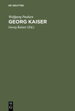Georg Kaiser von Kaiser,  Georg, Paulsen,  Wolfgang