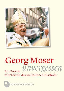 Georg Moser – unvergessen von Fahrner,  Martin, Rauscher,  Gerhard, Seeger,  Rolf