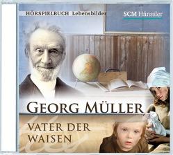 Georg Müller – Vater der Waisen von Drexler,  Arlett, Engelhardt,  Kerstin, Grauel,  Heiko, Hagen,  Patrick, Koch,  Michael-Che, Räpricht,  Katja, Schlegel,  Leander