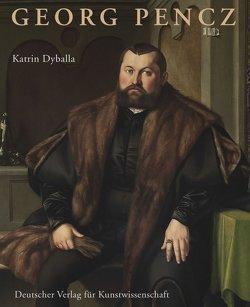 Georg Pencz von Deutschen Verein für Kunstwissenschaft, Dyballa,  Katrin