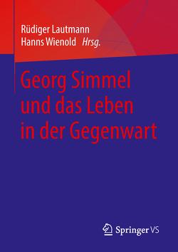 Georg Simmel und das Leben in der Gegenwart von Lautmann,  Rüdiger, Wienold,  Hanns