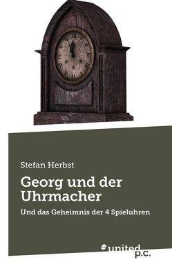 Georg und der Uhrmacher von Herbst,  Stefan