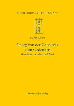 Georg von der Gabelentz zum Gedenken von Gimm,  Martin