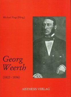 Georg Weerth (1822-1856) von Büttner,  Wolfgang, Fohrmann,  Jürgen, Füllner,  Bernd, Groette,  Jürgen W, Köster,  Udo, Rosenberg,  Rainer, Vogt,  Michael, Wahrenburg,  Fritz, Zemke,  Uwe