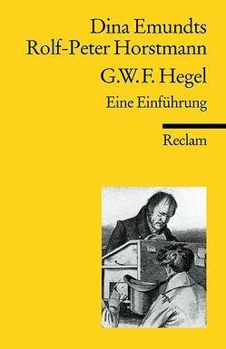 G. W. F. Hegel von Emundts,  Dina, Horstmann,  Rolf-Peter