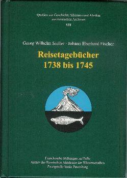 Georg Wilhelm Steller ∙ Johann Eberhard Fischer. Reisetagebücher 1738–1745 von Heklau,  Heike, Hintzsche,  Wieland