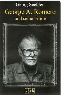 George A. Romero und seine Filme von Seeßlen,  Georg