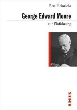 George Edward Moore zur Einführung von Heinrichs,  Bert