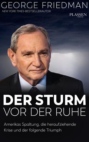 George Friedman: Der Sturm vor der Ruhe von Friedman,  George