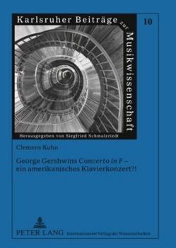 George Gershwins «Concerto in F» – ein amerikanisches Klavierkonzert?! von Kühn,  Clemens