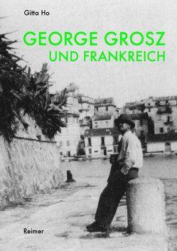 George Grosz und Frankreich von Ho,  Gitta