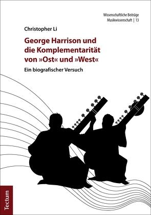 """George Harrison und die Komplementarität von """"Ost"""" und """"West"""" von Li,  Christopher"""