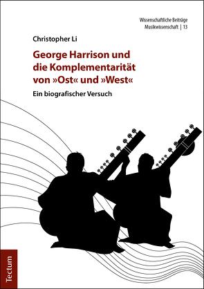 George Harrison und die Komplementarität von »Ost« und »West« von Li,  Christopher