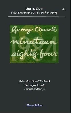 George Orwell – aktueller denn je von Müllenbrock,  Heinz-Joachim