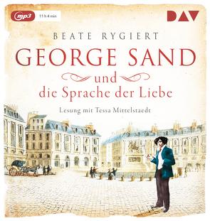 George Sand und die Sprache der Liebe von Mittelstaedt,  Tessa, Rygiert,  Beate